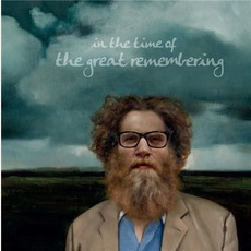 In The Time Of The Great Remembering mp3 Album by Ben Caplan & The Casual Smokers