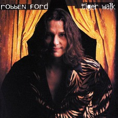 Tiger Walk mp3 Album by Robben Ford