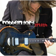 Truth mp3 Album by Robben Ford