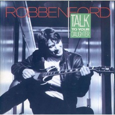 Talk To Your Daughter mp3 Album by Robben Ford