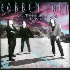 Mystic Mile mp3 Album by Robben Ford & The Blue Line