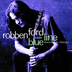 Handful Of Blues mp3 Album by Robben Ford & The Blue Line