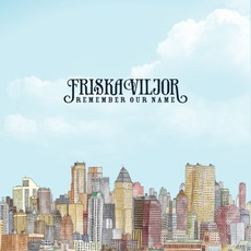Remember Our Name mp3 Album by Friska Viljor