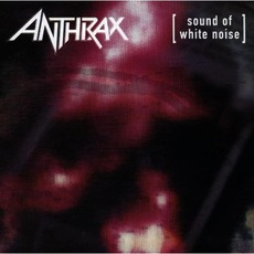 Sound Of White Noise (Remastered) mp3 Album by Anthrax