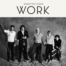Work mp3 Album by Shout Out Louds