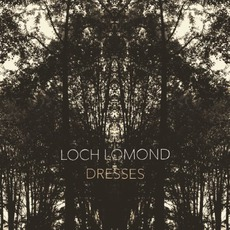 Dresses mp3 Album by Loch Lomond