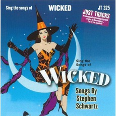 Sing The Songs Of Wicked