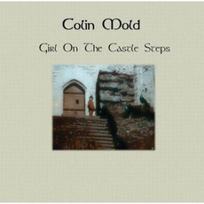 Girl On The Castle Steps mp3 Album by Colin Mold