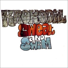 Sweat And Swim (Remastered) by Krokodil