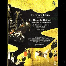 Francisco Javier: La Ruta De Oriente (Hesperion XXI, La Capella Reial De Catalunya, Feat. Conductor: Jordi Savall)