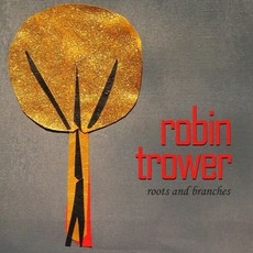 Roots And Branches mp3 Album by Robin Trower