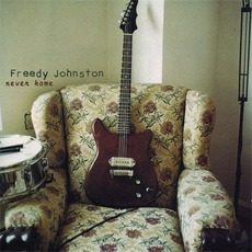 Never Home mp3 Album by Freedy Johnston