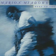 Next To You mp3 Album by Marion Meadows