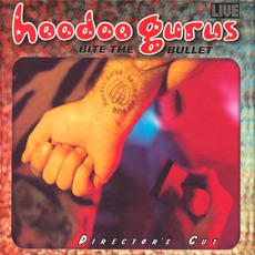 Bite The Bullet: Director's Cut mp3 Artist Compilation by Hoodoo Gurus