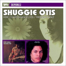 Here Comes Shuggie Otis / Freedom Flight