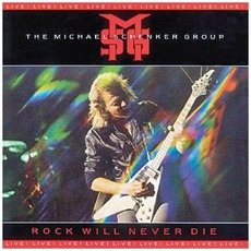 Rock Will Never Die (Remastered) by Michael Schenker Group