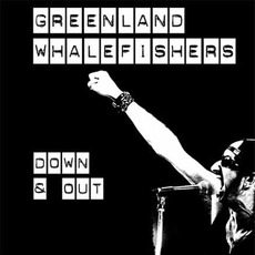 Down & Out mp3 Album by Greenland Whalefishers