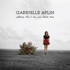 Please Don't Say You Love Me mp3 Album by Gabrielle Aplin