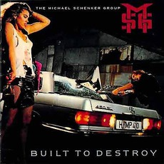 Built To Destroy (Remastered) by Michael Schenker Group
