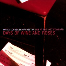 Days Of Wine And Roses: Live At The Jazz Standard