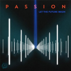 Let The Future Begin (Deluxe Edition) mp3 Album by Passion