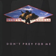 Don't Prey For Me mp3 Album by Little Angels