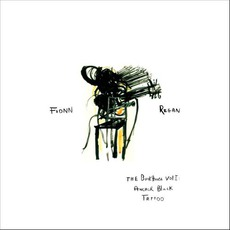 The Bunkhouse Vol. 1: Anchor Black Tattoo mp3 Album by Fionn Regan