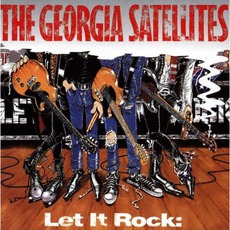 Let It Rock: Best Of The Georgia Satellites by The Georgia Satellites