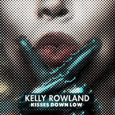 Kisses Down Low mp3 Single by Kelly Rowland
