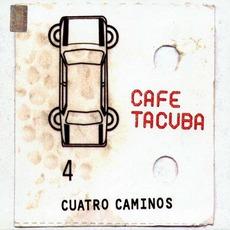Cuatro Caminos by Café Tacvba