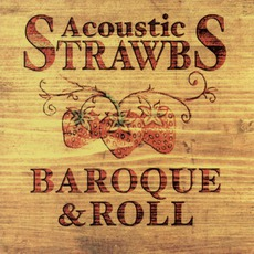 Acoustic Strawbs - Baroque & Roll