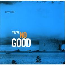 You're Nogood mp3 Album by Terry Riley