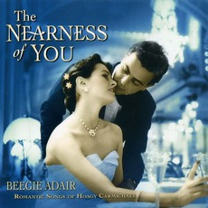 The Nearness Of You: Romantic Songs Of Hoagy Carmichael