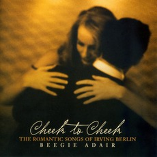Cheek To Cheek: The Romantic Songs Of Irving Berlin mp3 Album by Beegie Adair