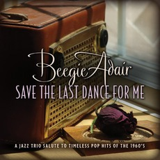 Save The Last Dance For Me mp3 Album by Beegie Adair
