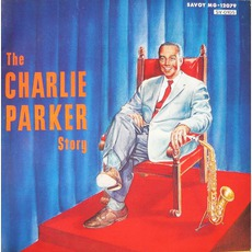 The Charlie Parker Story (Re-Issue)