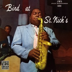 Bird At St. Nick's (Re-Issue) mp3 Live by Charlie Parker