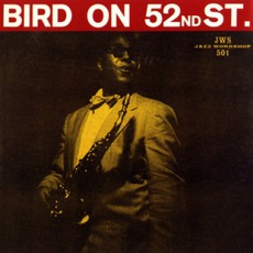 Bird On 52nd Street (Re-Issue) mp3 Live by Charlie Parker