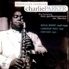The Complete Live Performances On Savoy mp3 Live by Charlie Parker
