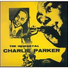 The Immortal Charlie Parker mp3 Album by Charlie Parker