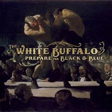 Prepare For Black & Blue mp3 Album by The White Buffalo
