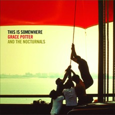 This Is Somewhere mp3 Album by Grace Potter and the Nocturnals