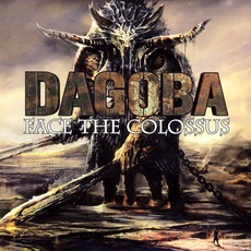 Face The Colossus by Dagoba