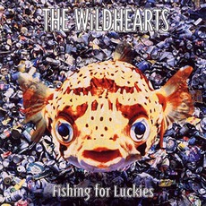 Fishing For Luckies (Re-Issue) mp3 Album by The Wildhearts