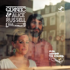 Look Around The Corner by Quantic & Alice Russell