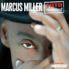 Tutu Revisited (Feat. Christian Scott) mp3 Live by Marcus Miller