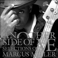 Another Side Of Me: Selections Of Marcus Miller mp3 Artist Compilation by Marcus Miller