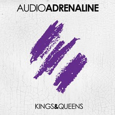 Kings & Queens mp3 Album by Audio Adrenaline