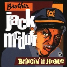 "Bringin' It Home by ""Brother"" Jack McDuff"