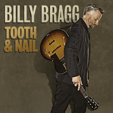Tooth & Nail mp3 Album by Billy Bragg